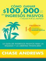 Cómo ganar $ 100,000 por año en ingresos pasivos y viajar por el mundo (Spanish Version)(Versión en español)