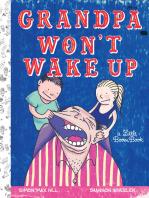 Grandpa Won't Wake Up!