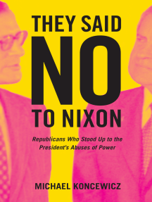 They Said No to Nixon: Republicans Who Stood Up to the President's Abuses of Power