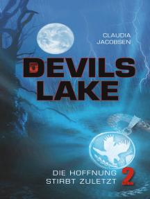 Devils Lake - Die Hoffnung stirbt zuletzt