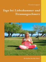 Yoga bei Liebeskummer und Trennungsschmerz
