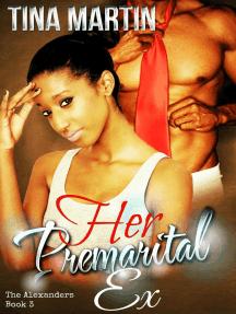 His Premarital Ex: The Alexander Series, #3