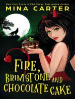 Fire, Brimstone and Chocolate Cake