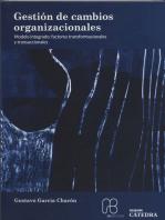 Gestión de cambios organizacionales: Modelo integrado: factores transformacionales y transaccionales