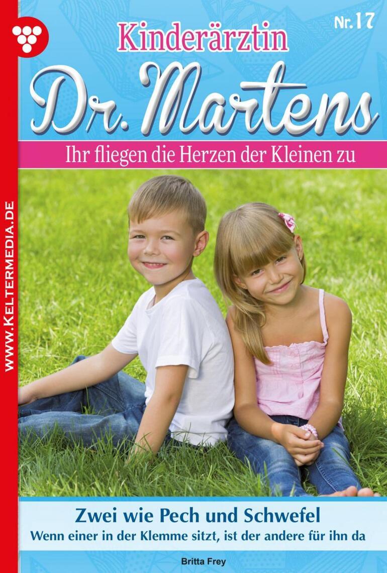 Kinderärztin Dr. Martens 17 – Arztroman by Britta Frey Read Online