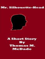 Mr. Silhouette-Head