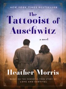 The Tattooist of Auschwitz: A Novel