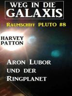 Aron Lubor und der Ringplanet