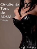 Cinquenta Tons de BDSM - Trilogia