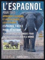 L'Espagnol pour tous - Apprendre L'Espagnol et Aider à Sauver les Éléphants