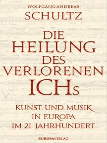 Die Heilung des verlorenen Ichs: Kunst und Musik in Europa im 21. Jahrhundert