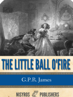 The Little Ball O' Fire or the Life and Adventures of John Marston Hall