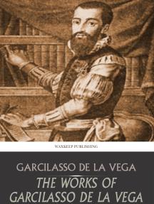 The Works of Garcilasso de la Vega