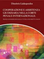 Cooperazione e assistenza giudiziaria nella Corte Penale Internazionale