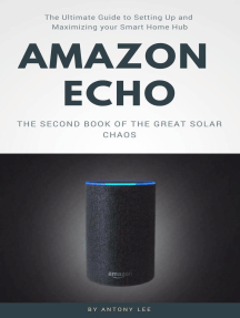 Amazon Echo: The Ultimate Guide to Setting up and Maximizing Your Smart Home hub