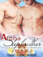 Alpha Stepbrother (Omegaverse Nonshifter Mpreg MM Romance)