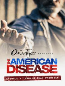 The American Disease, Episode 4: Broker Than Promises