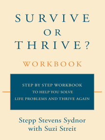 Survive or Thrive? Workbook: Step by Step Workbook to Help You Solve Life Problems and Thrive Again