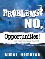 Problems? No, Opportunities!