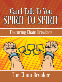 Can I Talk to You Spirit to Spirit: Featuring Chain Breakers