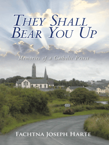 They Shall Bear You Up: Memories of a Catholic Priest