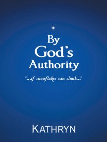 """By God's Authority: """"…..If Snow Flakes Can Climb….."""""""