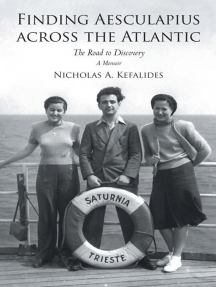 Finding Aesculapius Across the Atlantic: The Road to Discovery; a Memoir