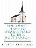 You Don'T Have to Wear a Halo to Be a Holy Parson