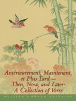 Antérieurement, Maintenant, Et Plus Tard – Then, Now, and Later