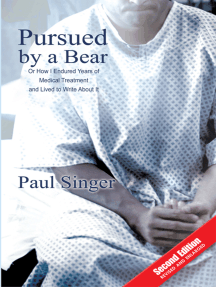 Pursued by a Bear: How I Endured Years of Medical Treatment and Lived to Write About It