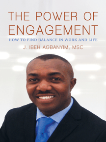 The Power of Engagement: How to Find Balance in Work and Life
