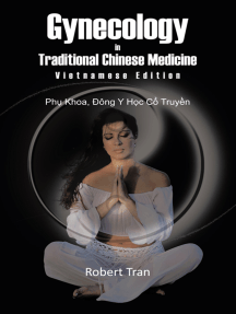 Gynecology in Traditional Chinese Medicine - Vietnamese Edition: Phu Khoa, Dong Y Hoc Co Truyen