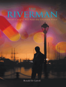 The Riverman: Never Caught, but Paid the Ultimate Price