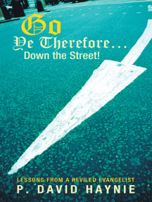 Go Ye Therefore … Down the Street!: Lessons from a Reviled Evangelist