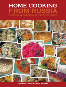 Home Cooking from Russia: A Collection of Traditional, yet Contemporary Recipes