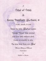 A Triad of Trials & Some Prophets God Sent