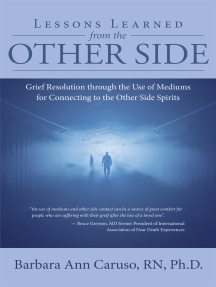 Lessons Learned from the Other Side: Grief Resolution Through the Use of Mediums for Connecting to the Other Side Spirits
