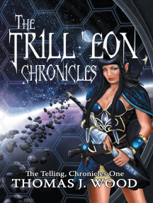 The Trill'eon Chronicles: The Telling-Chronicles I