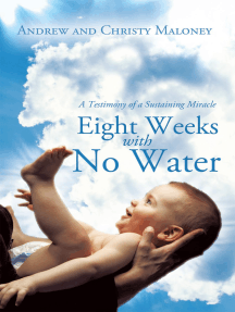 Eight Weeks with No Water: A Testimony of a Sustaining Miracle
