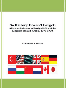 So History Doesn't Forget:: Alliances Behavior in  Foreign Policy of the Kingdom of Saudi Arabia,1979-1990