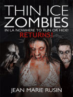 Thin Ice Zombies in La Nowhere to Run or Hide!