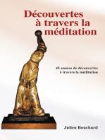 Découvertes À Travers La Méditation