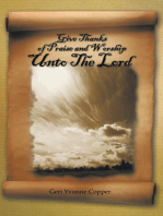 Give Thanks of Praise and Worship Unto the Lord