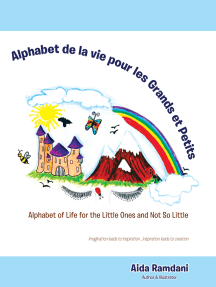 Alphabet De La Vie Pour Les Grands Et Petits: Alphabet of Life for the Little Ones and Not so Little