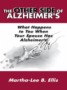 The Other Side of Alzheimer's: What Happens to You When Your Spouse Has Alzheimer's