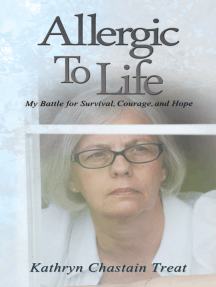 Allergic to Life: My Battle for Survival, Courage, and Hope