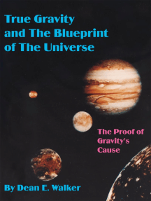 True Gravity and the Blueprint of the Universe: The Proof of Gravity's Cause