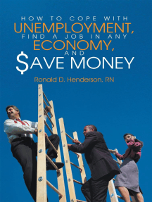 How to Cope with Unemployment, Find a Job in Any Economy, and Save Money