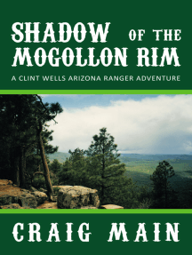 Shadow of the Mogollon Rim: A Clint Wells Arizona Ranger Adventure