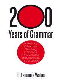 200 Years of Grammar: A History of Grammar Teaching in Canada, New Zealand, and Australia, 1800–2000